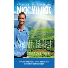 Nick Vujicic Nyitott lélekkel vallás