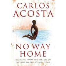 No Way Home – Carlos Acosta idegen nyelvű könyv