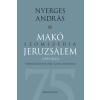 Nyerges András NYERGES ANDRÁS - MAKÓ SZOMSZÉDJA JERUZSÁLEM - TÖRTÉNELEM, POLITIKA, SAJTÓ, IRODALOM (1993-2013)