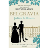 Orion Publishing Julian Fellowes: Belgravia - A tale of secrets and scandal set in 1840s London
