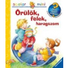 ÖRÜLÖK, FÉLEK, HARAGSZOM - 16.