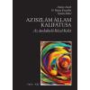 Osiris Kiadó Arany Anett - N. Rózsa Erzsébet - Szalai Máté: Az Iszlám Állam Kalifátusa