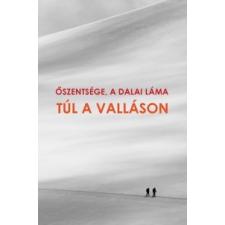 Őszentsége a Dalai Láma A VALLÁSON TÚL vallás