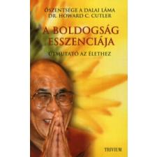 Őszentsége a Dalai Láma, Howard C., dr. Cutler A BOLDOGSÁG ESSZENCIÁJA - ÚTMUTATÓ AZ ÉLETHEZ vallás