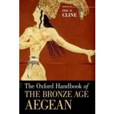Oxford Handbook of the Bronze Age Aegean – Eric H Cline idegen nyelvű könyv