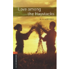 Oxford University Press OXFORD BOOKWORMS LIBRARY 2. - LOVE AMONG THE HAYSTACKS