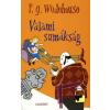 P. G. Wodehouse VALAMI SUMÁKSÁG (ÚJ)