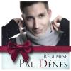 PÁL DÉNES - RÉGI MESE - CD -