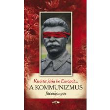 Papp Csaba A KOMMUNIZMUS FÜVESKÖNYVE - KÍSÉRTET JÁRJA BE EURÓPÁT... irodalom