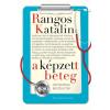 Park Kiadó Rangos Katalin - A képzett beteg - Orvosokkal beszélgetek (Új példány, megvásárolható, de nem kölcsönözhető!)