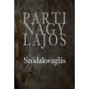 Parti Nagy Lajos SZÓDALOVAGLÁS