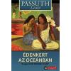 Passuth László ÉDENKERT AZ ÓCEÁNBAN - BOUGAINVILLE FELFEDEZI TAHITIT