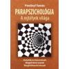 Paulinyi Tamás Parapszichológia, a rejtélyek világa