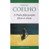 Paulo Coelho A PIEDRA FOLYÓ PARTJÁN ÜLTEM ÉS SÍRTAM