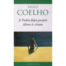 Paulo Coelho A PIEDRA FOLYÓ PARTJÁN ÜLTEM ÉS SÍRTAM regény