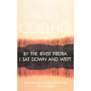 Paulo Coelho BY THE RIVER PIEDRA, I SAT DOWN AND WEPT * KIS ALAKÚ