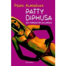 Pedro Almodóvar PATTY DIPHUSA - EGY PORNÓSZTÁR VALLOMÁSAI regény