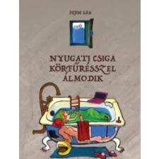Pejin Lea Nyugati csiga körfűrésszel álmodik irodalom
