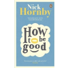 Penguin Books Nick Hornby: How to be Good