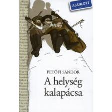 Petőfi Sándor A HELYSÉG KALAPÁCSA /AZ APOSTOL tankönyv