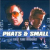 PHATS & SMALL - This Time Around CD