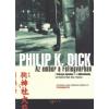 Philip K. Dick AZ EMBER A FELLEGVÁRBAN