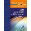 Philip Yancey, Tim Stafford 180 NAP ALATT A BIBLIÁN ÁT
