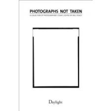Photographs Not Taken – Lyle Rexer,Roger Ballen,Will Steacy idegen nyelvű könyv
