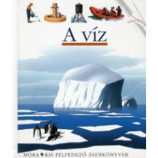 Pierre-Marie Valat A VÍZ - KIS FELFEDEZŐ ZSEBKÖNYVEK gyermek- és ifjúsági könyv