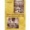- POLITIKA, TÁRSADALOM, GAZDASÁG A MAGYAR RÁDIÓBAN 1945-1948