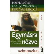 Popper Péter, Csányi Vilmos, Persányi Miklós EGYMÁSRA NÉZVE - TÁRSAINK A TENGERIMALACOKTÓL A CSIMPÁNZOKIG természet- és alkalmazott tudomány
