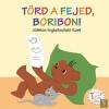Pozsonyi Pagony Törd a fejed, Boribon! - Játékos foglalkoztató füzet - Marék Veronika