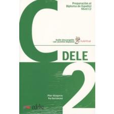 PREPARACIÓN DELE (C2) – PILAR ALZUGARAY,PAZ BARTOLOME idegen nyelvű könyv