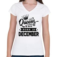PRINTFASHION A királynők decemberben születnek - Női V-nyakú póló - Fehér