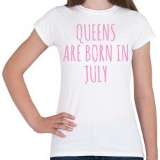 PRINTFASHION A királynők júliusban születnek - Női póló - Fehér