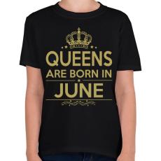 PRINTFASHION A királynők júniusban születnek - Gyerek póló - Fekete