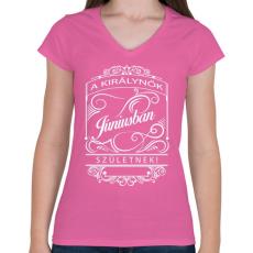 PRINTFASHION A királynők júniusban születnek. - Női V-nyakú póló - Rózsaszín