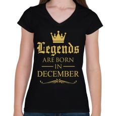 PRINTFASHION A legendák decemberben születnek - Női V-nyakú póló - Fekete
