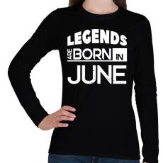 PRINTFASHION A legendák júniusban születnek - Női hosszú ujjú póló - Fekete