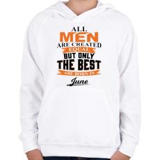 PRINTFASHION A legjobbak Júniusban születtek! - Gyerek kapucnis pulóver - Fehér