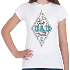 PRINTFASHION A világ legjobb apukájának - Női póló - Fehér