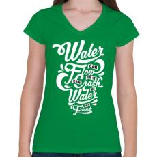 PRINTFASHION A víz a barátom - Női V-nyakú póló - Zöld