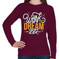 PRINTFASHION Álmodj nagyot! - Női pulóver - Bordó
