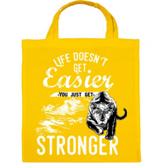 PRINTFASHION Az élet nem lesz könnyebb, te leszel erősebb - Vászontáska - Sárga