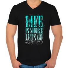 PRINTFASHION Az élet rövid - Férfi V-nyakú póló - Fekete
