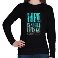 PRINTFASHION Az élet rövid - Női pulóver - Fekete