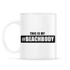 PRINTFASHION #BEACHBODY - Bögre - Fehér
