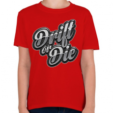 PRINTFASHION Drift or Die - Gyerek póló - Piros
