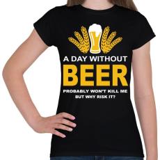 PRINTFASHION Egy nap sör nélkül... - Női póló - Fekete