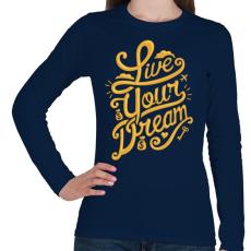 PRINTFASHION Éld az álmod - Női hosszú ujjú póló - Sötétkék